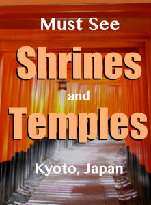 Must See Shrines and Temples in Kyoto