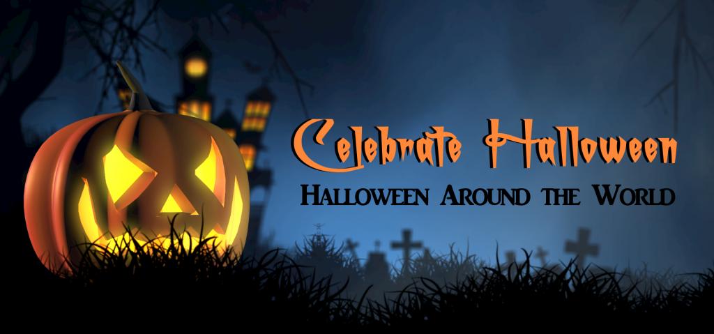 Celebrate Halloween: Halloween Around the World