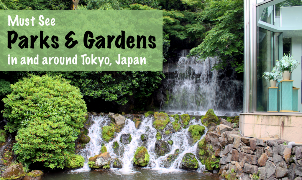 Parks and Gardens in Tokyo | Footsteps of a Dreamer
