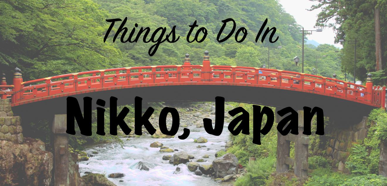 A Day Trip from Tokyo: Top Things to Do in Nikko, Japan