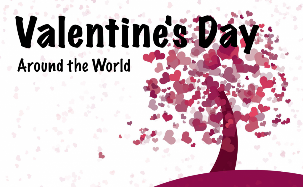 Celebrate Valentine's Day: Valentine's Day Around the World | Footsteps of a Dreamer