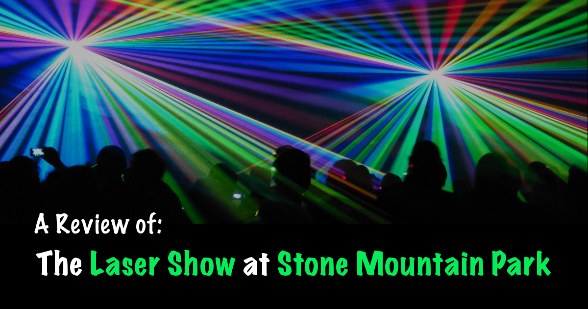 Laser Show at Stone Mountain Park | Footsteps of a Dreamer