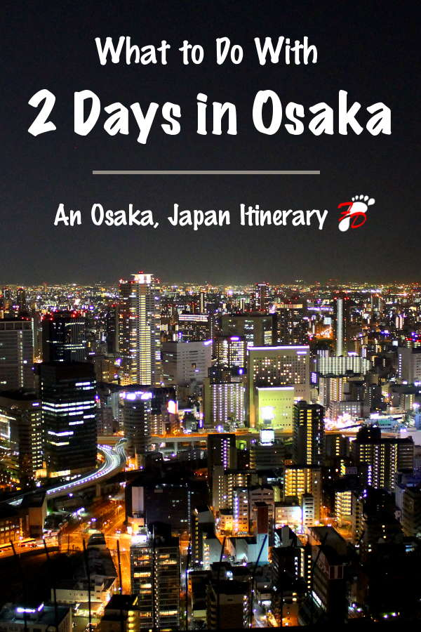 2 Days in Osaka - Osaka Itinerary | Footsteps of a Dreamer