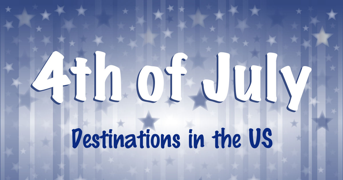 Best 4th of July Destinations in the US | Footsteps of a Dreamer