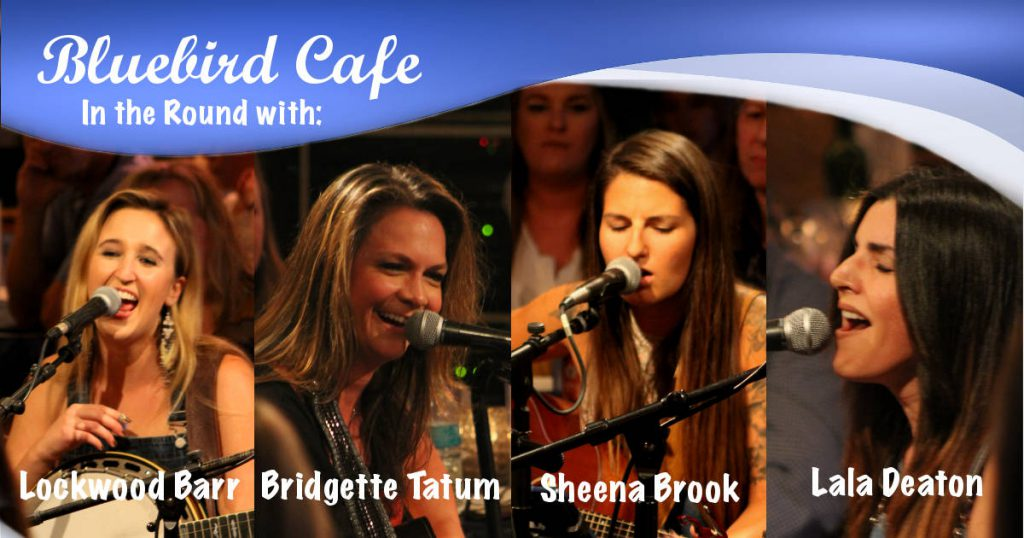 Bluebird Cafe In the Round with Lockwood Barr, Bridgette Tatum, Sheena Brook, and Lala Deaton | Footsteps of a Dreamer
