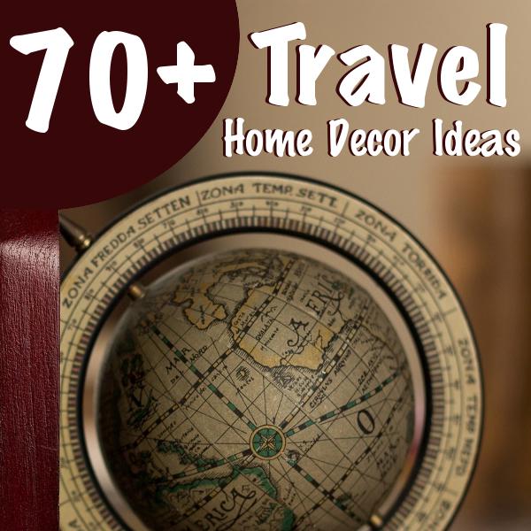70 World Travel Themed Home Decor Ideas
