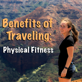 Benefits of Travel Physical Fitness | Footsteps of a Dreamer
