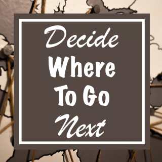 Decide Where to Go Next