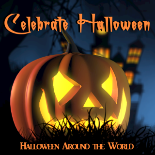 Celebrate Halloween: Halloween Around the World