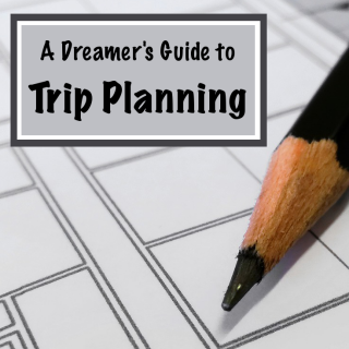A Dreamer's Guide to Trip Planning: Trip Research and Creating an Itinerary