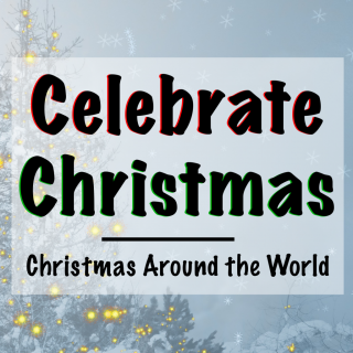 Celebrate Christmas: Christmas Around the World - Footsteps of a Dreamer