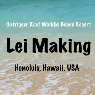 Learn How to Make Lei at Outrigger Reef Waikiki Beach Resort in Honolulu, Hawaii | Footsteps of a Dreamer
