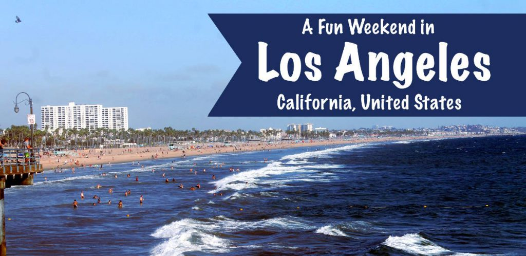 2 Days in LA: A Fun Weekend Itinerary for Los Angeles, California, USA | Footsteps of a Dreamer