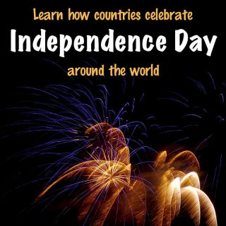 Independence Day Around the World | Footsteps of a Dreamer