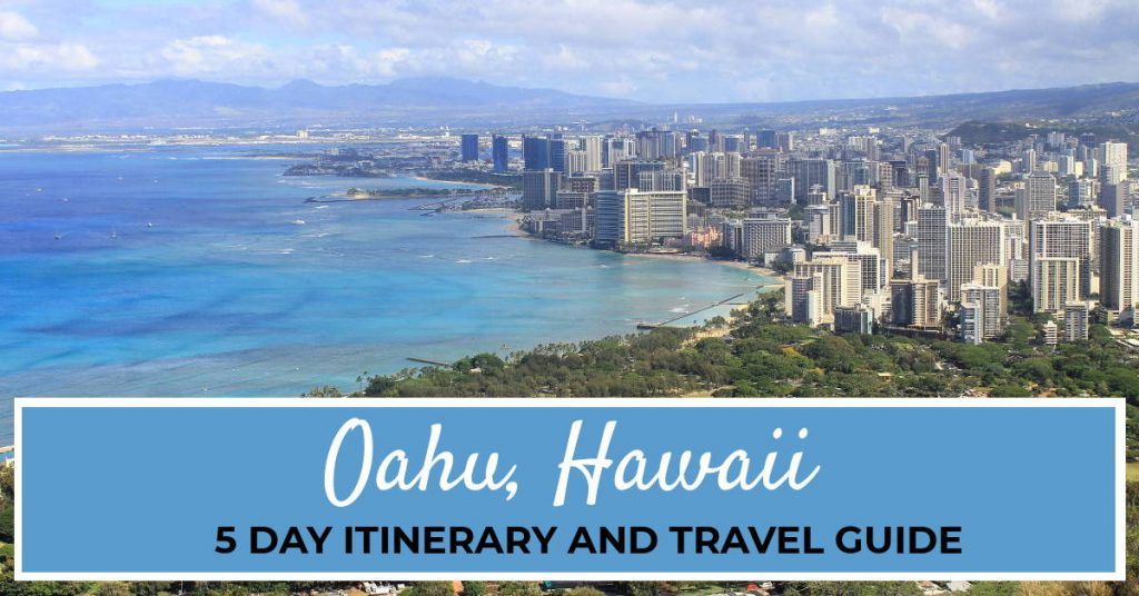 Oahu 5 Day Itinerary and Travel Guide   Footsteps of a Dreamer