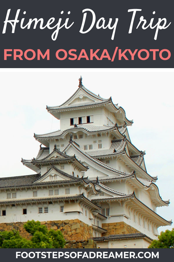 Day Trip to Himeji Castle from Osaka or Kyoto | Footsteps of a Dreamer