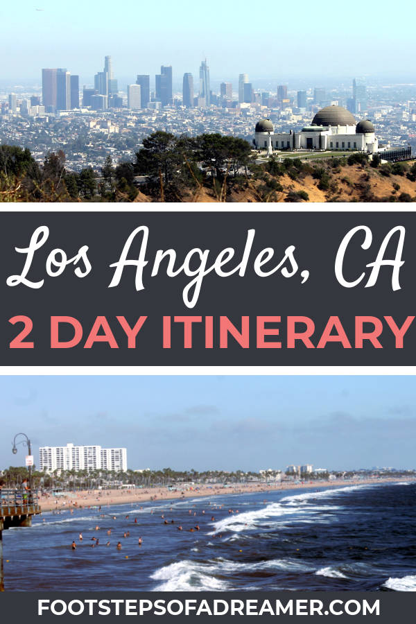 Los Angeles 2 Day Itinerary | Footsteps of a Dreamer
