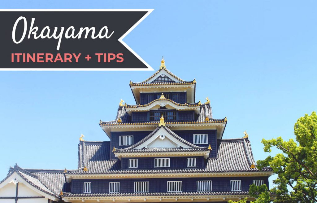 Things to do in Okayama Itinerary | Footsteps of a Dreamer