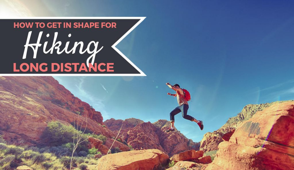 How to Get In Shape for Hiking Training Plan | Footsteps of a Dreamer