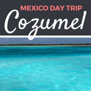 Cozumel Day Trip | Footsteps of a Dreamer