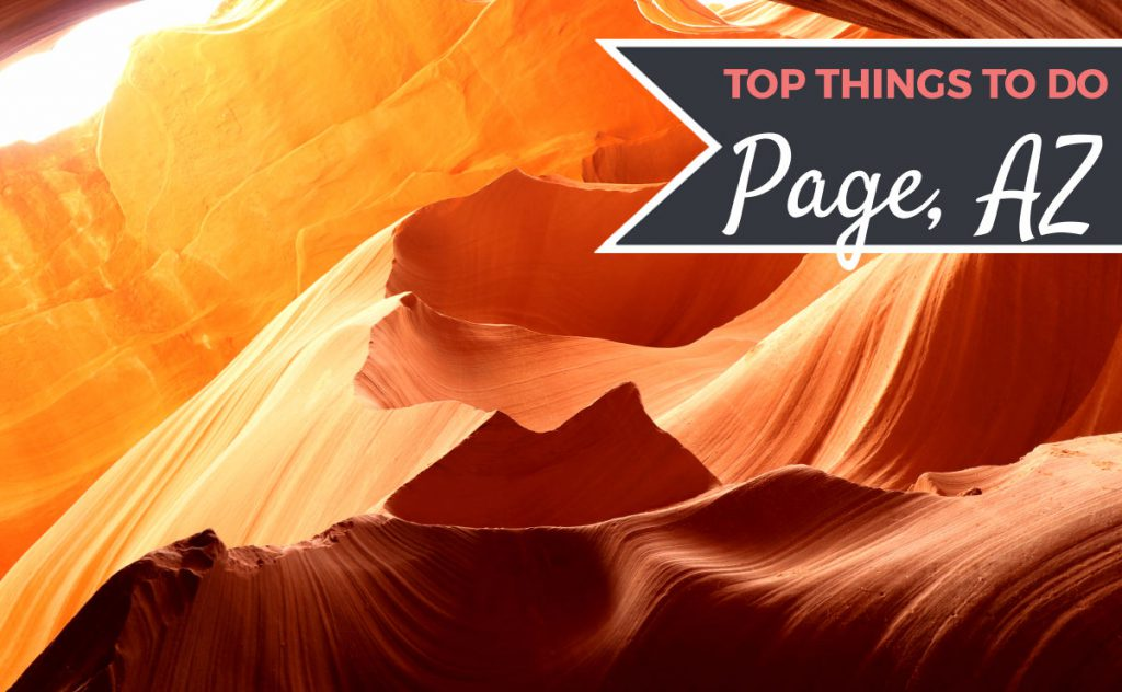Top Things to do in Page | Footsteps of a Dreamer