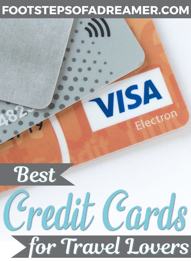 Best Travel Credit Cards for Travelers | Footsteps of a Dreamer